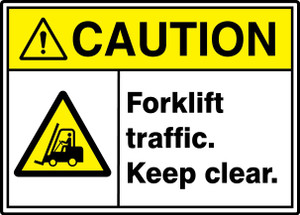 """ANSI ISO Safety Sign, CAUTION: Forklift Traffic. Keep Clear, 10 x 14"""", Pack/10"""