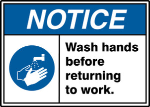 """ANSI ISO Safety NOTICE Sign: Wash Hands Before Returning to Work, 10 x 14"""", Pack/10"""
