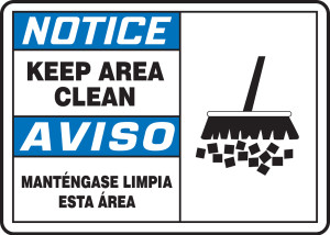 """Bilingual ANSI Safety NOTICE Sign: Keep Area Clean, 10 x 14"""", Pack/10"""