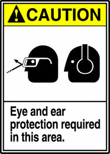 """ANSI Safety Sign, CAUTION: Eye And Ear Protection Required, 14 x 10"""", Pack/10"""