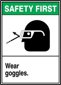 """ANSI Safety First Sign - Wear Goggles, 14 x 10"""", Pack/10"""