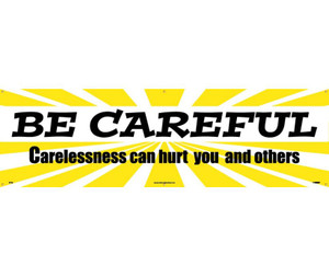Workplace Safety Banner, Be Careful, Accident Prevention, 3 x 10 ft