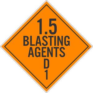 "1.5 Blasting Agents D1 Dot Placard Sign Unrippable Vinyl, 10.75"" X 10.75"""