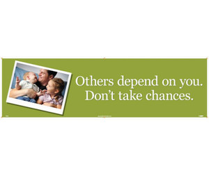Workplace Safety Banner, Others Depend On You. Don't Take Chances, 3 x 10 ft