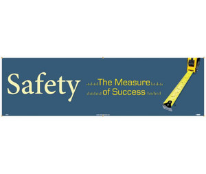 Workplace Safety Banner, Safety - The Measure Of Success, 3 x 10 ft