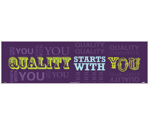 Workplace Safety Banner, Quality Starts with You, 3 x 10 ft