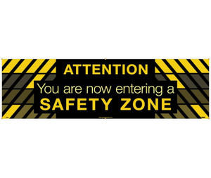 Workplace Safety Banner, Attn You Are Now Entering A Safety Zone, 3 x 10 ft
