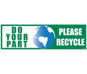 Workplace Hygiene Banner, Do Your Part - Please Recycle Banner, 3 x 10 ft