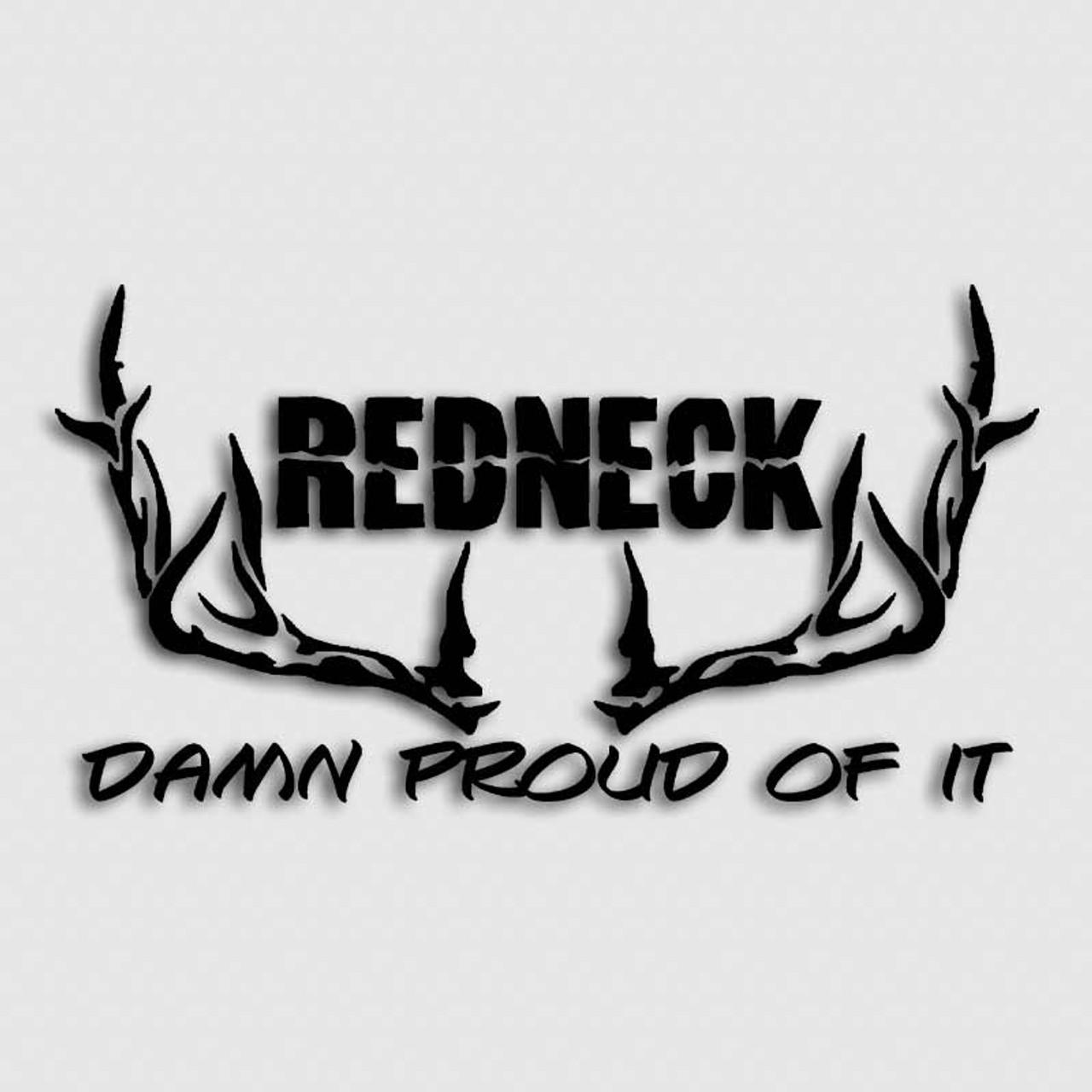Whitetail Deer Redneck Damn Proud Hunting Decal
