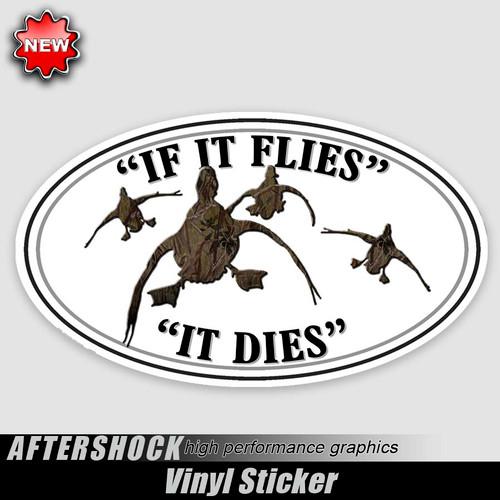 IF IT FLIES IT DIES Duck Oval Sticker