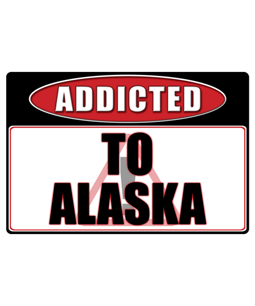 Alaska - Addicted Warning Sticker