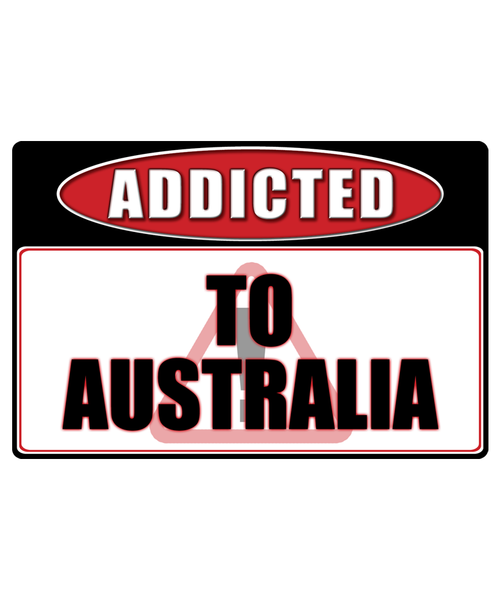 Australia - Addicted Warning Sticker