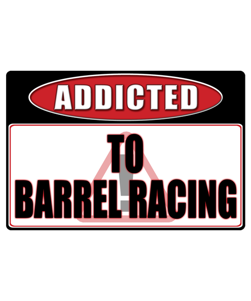 Barrel Racing - Addicted Warning Sticker