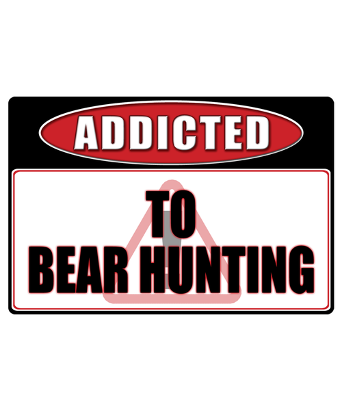 Bear Hunting - Addicted Warning Sticker