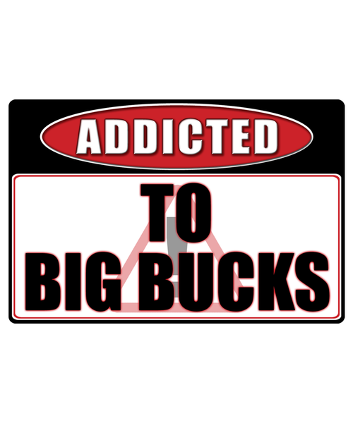 Big Bucks Whitetail - Addicted Warning Sticker