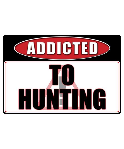 Hunting - Addicted Warning Sticker