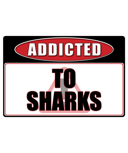 Shark - Addicted Warning Sticker
