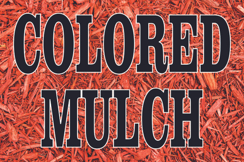 Colored Mulch Banner for drawing in new customers.