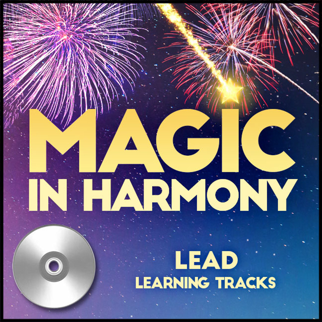 Magic in Harmony (Lead) (arr. BHS) - CD Learning Tracks for 212660