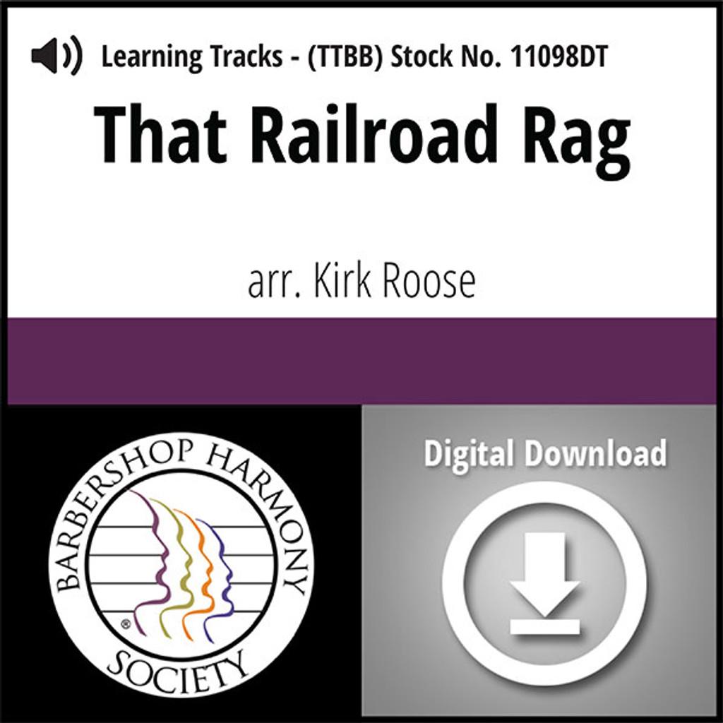 That Railroad Rag (TTBB) (arr. Roose) - Digital Learning Tracks for 7398