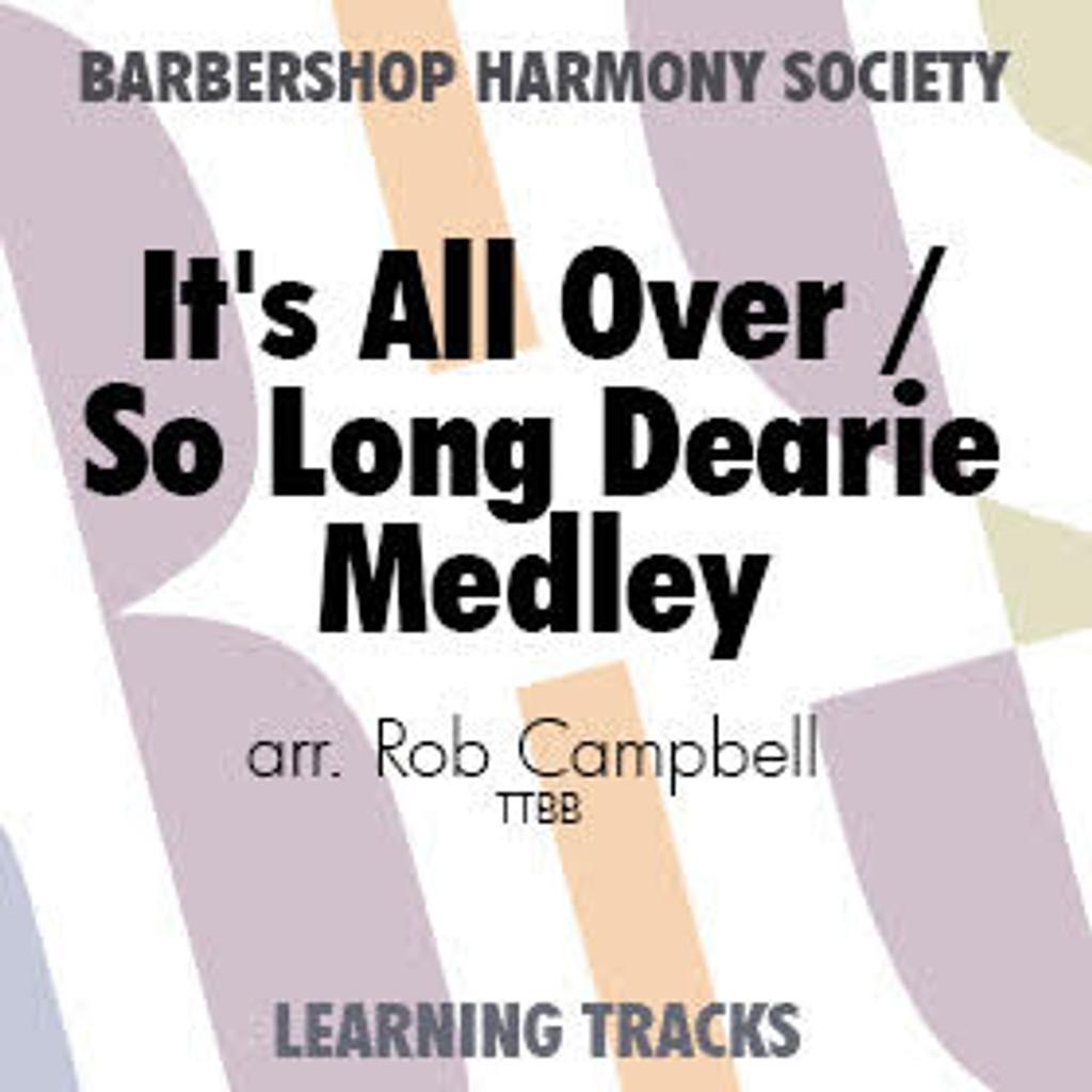 It's All Over/So Long, Dearie Medley (TTBB) (arr. Campbell) - Digital Learning Tracks for 7367