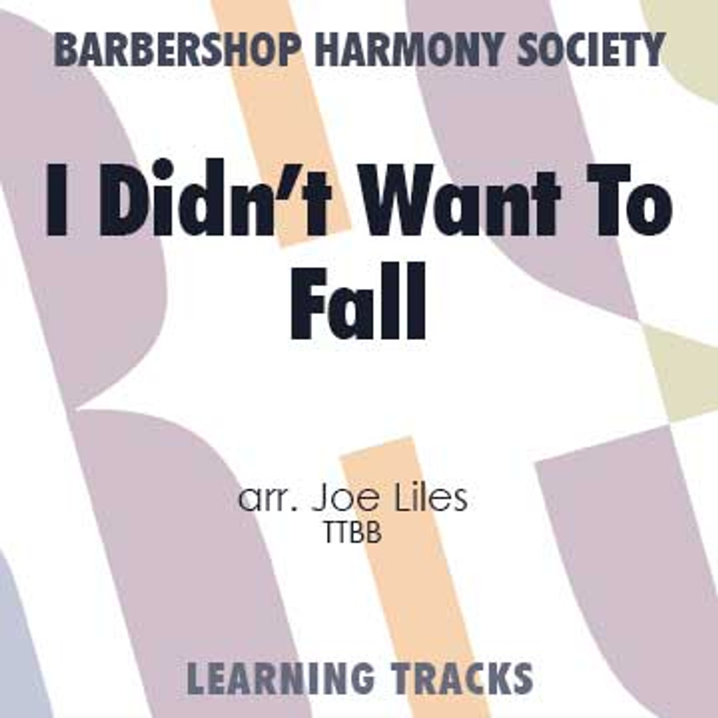 I Didn't Want to Fall (TTBB) (arr. Liles) - CD Learning Tracks for 201317
