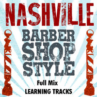 Nashville Barbershop Style (Full Mix) - CD Learning Tracks for 210616