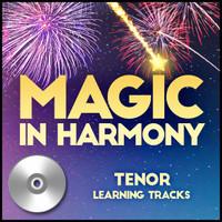 Magic in Harmony (Tenor) (arr. BHS)- CD Learning Tracks 212660