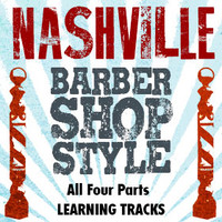 Nashville Barbershop Style - (All 4 Parts) (No Full Mix) - Digital Learning Tracks for 210616