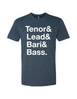 Tenor & Lead & Bari & Bass T-shirt - Unisex