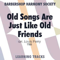 Old Songs Are Just Like Old Friends (TTBB) (arr. Perry) - CD Learning Tracks for 7559