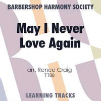 May I Never Love Again (TTBB) (arr. Craig) - CD Learning Tracks for 200094