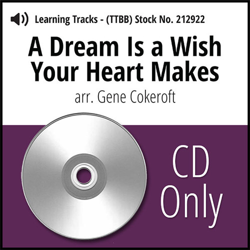 A Dream Is a Wish Your Heart Makes (TTBB) (arr. Cokeroft) - CD Learning Tracks for 212203