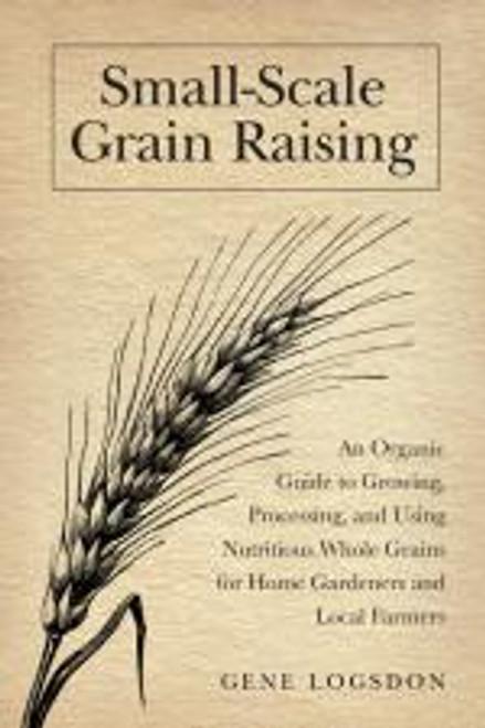 Small-Scale Grain Raising by Gene Logsdon