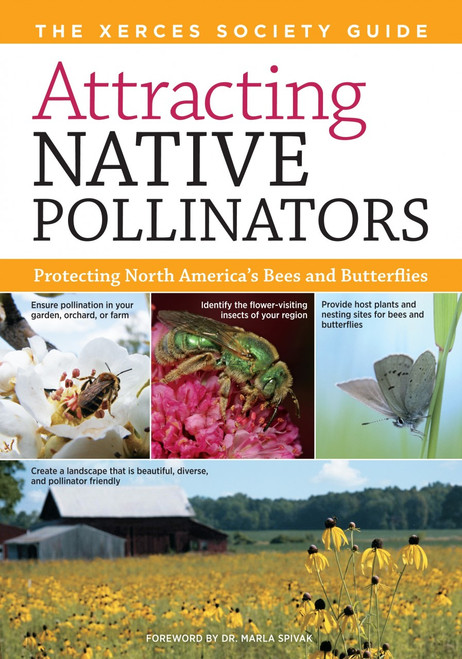 Attracting Native Pollinators by The Xerces Society