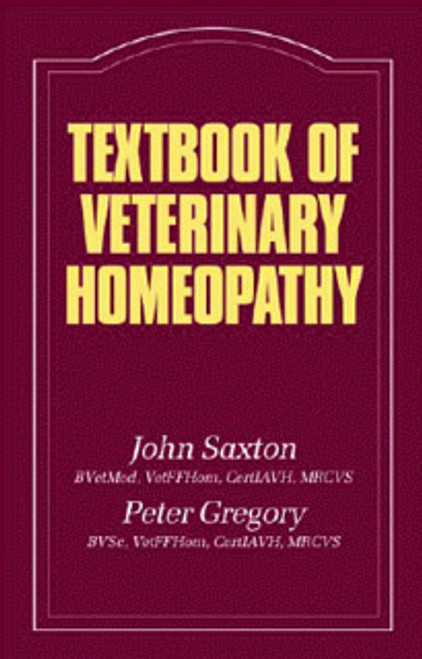 Textbook of Veterinary Homeopathy by John Saxton & Peter Gregory