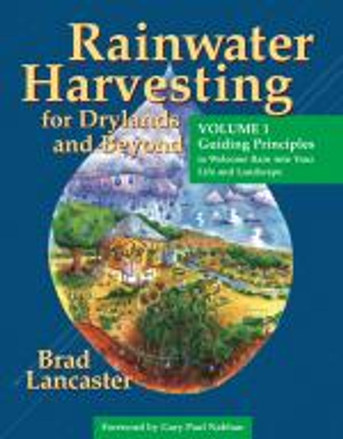 Rainwater Harvesting for Drylands and Beyond Vol. 1 by Brad Lanc