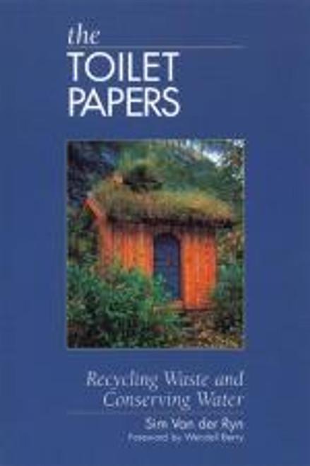The Toilet Papers by Sim Van der Ryn