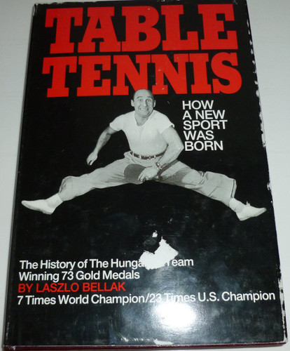 Table Tennis: How A New Sport Was Born Hardcover  by Laszlo Bellak