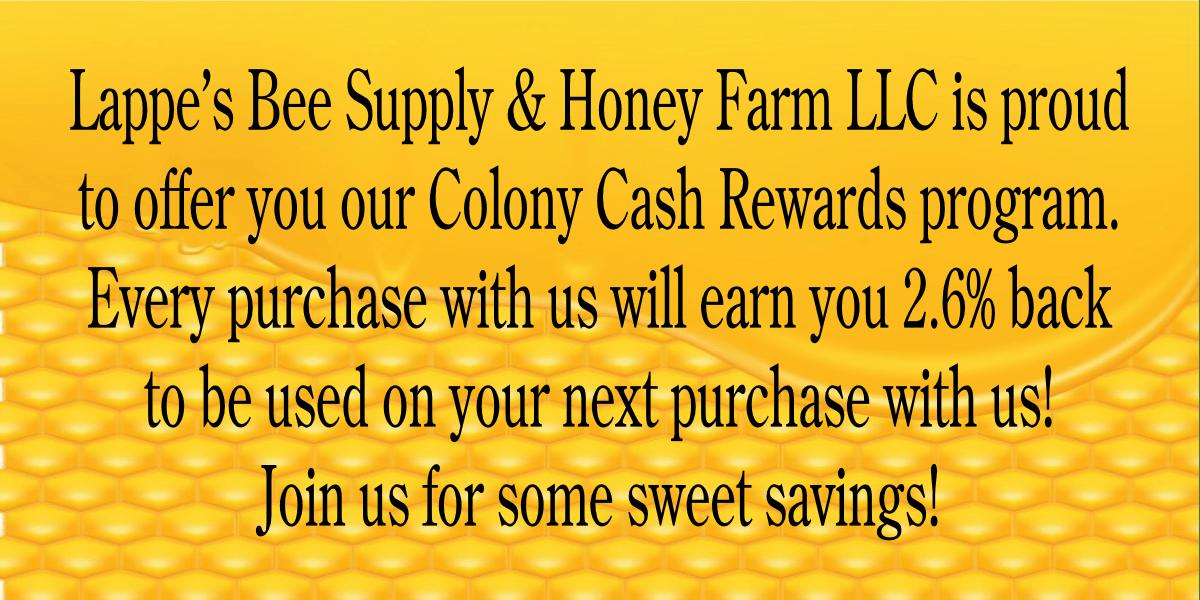 Lappe's Bee Supply Colony Cash Rewards Credits Program