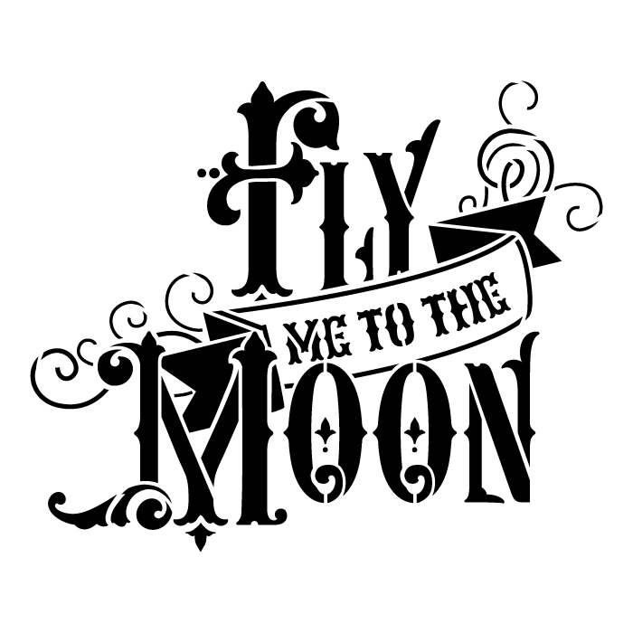 """Fly Me to the Moon - Word Art Stencil - 6"""" x 6"""""""