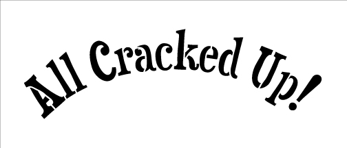 """All Cracked Up - Word Stencil - Funky - 10"""" x 4"""""""