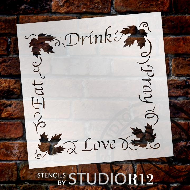 "Eat Drink Pray Love Grapevine Frame Word Art Stencil - 13"" x 13"" - STCL1307_2 - by StudioR12"