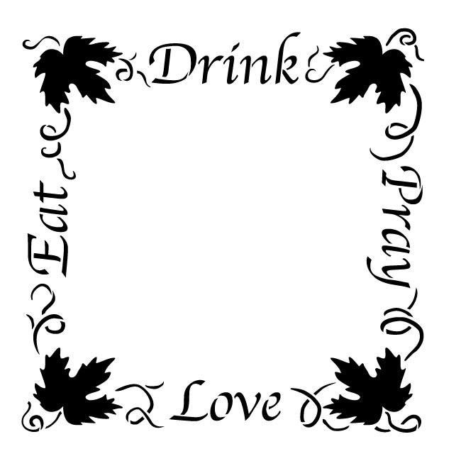 "Eat Drink Pray Love Grapevine Frame Word Art Stencil - 16"" x 16"" - STCL1037_3 - by StudioR12"