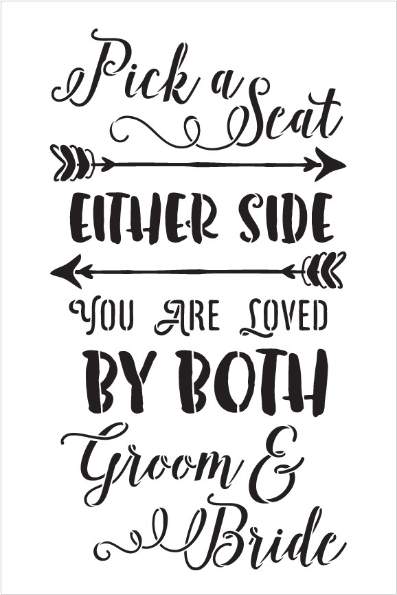 "Pick A Seat, Either Side - Wedding Stencil - 8"" x 12"" - STCL1581_1 by StudioR12"
