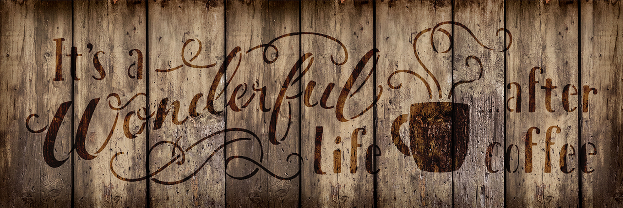 "It's A Wonderful Life After Coffee - Word Art Stencil - 15"" x 5"" - STCL1658_2 - by StudioR12"