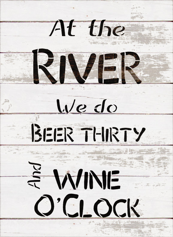 """Beer Thirty Wine O'Clock - River - Word Stencil - 9"""" x 14"""" - STCL2078_2 - by StudioR12"""