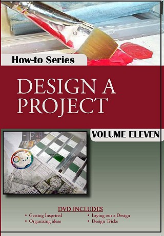 How To Design a Project: Painting Techniques DVD Series Volume 11