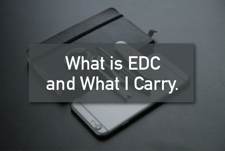 What is EDC and What I Carry.