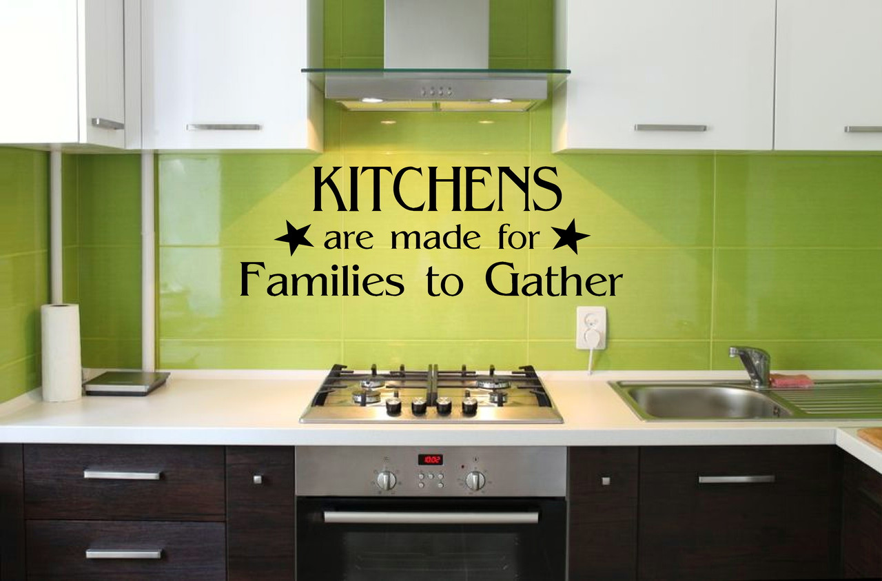 Kitchens are Made for Families to Gather Kitchen Wall Decal Sticker ...